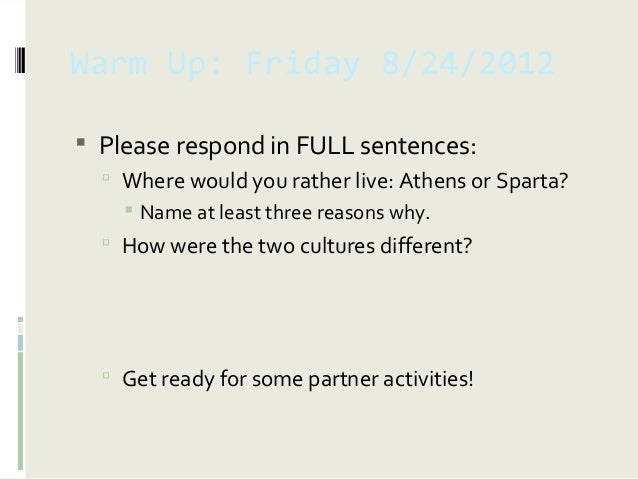 Would you rather live in ancient athens or sparta essay