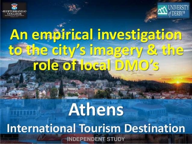 An empirical investigation  to the city's imagery & the  role of local DMO's  Athens  International Tourism Destination  I...
