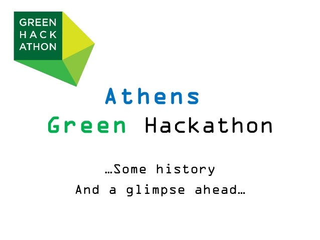 AthensGreen Hackathon    …Some history And a glimpse ahead…