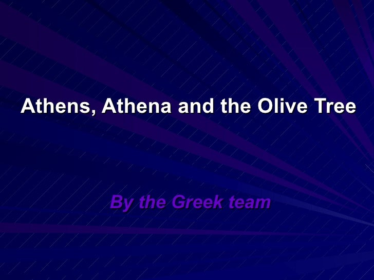 Athens, Athena and the Olive Tree By the Greek team