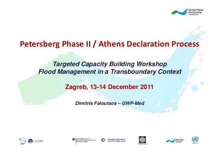 Petersberg Phase II / Athens Declaration Process        Targeted Capacity Building Workshop    Flood Management in a Trans...