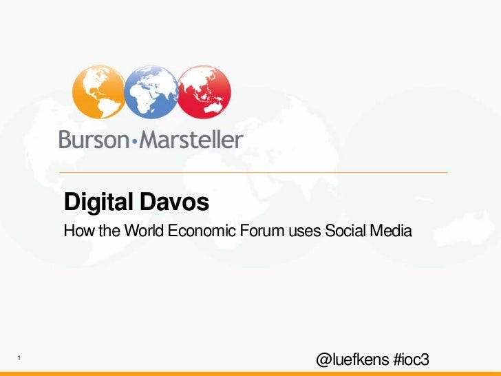 Digital Davos    How the World Economic Forum uses Social Media1                                     @luefkens #ioc3