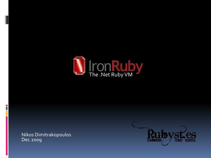 The .Net Ruby VM<br />Nikos Dimitrakopoulos<br />Dec 2009<br />