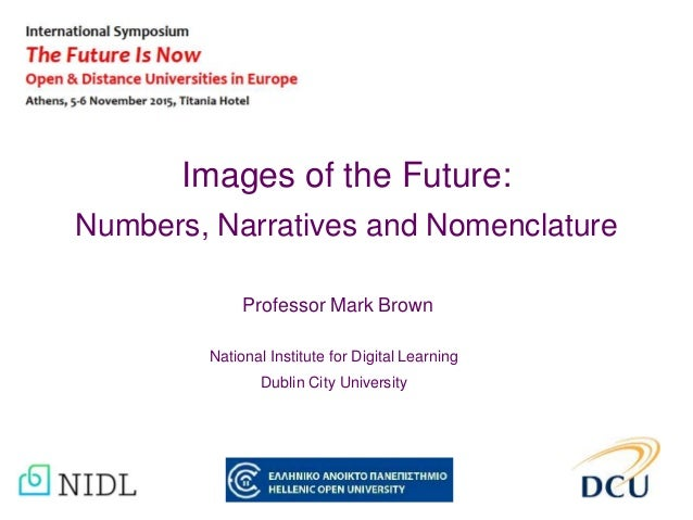 Images of the Future: Numbers, Narratives and Nomenclature National Institute for Digital Learning Dublin City University ...