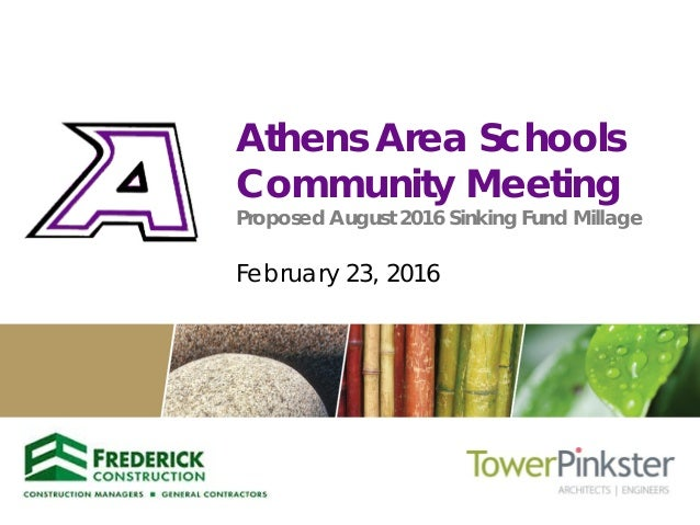 Athens Area Schools Community Meeting Proposed August 2016 Sinking Fund Millage February 23, 2016