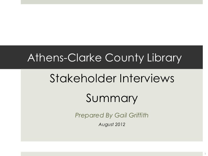 Athens-Clarke County Library    Stakeholder Interviews           Summary        Prepared By Gail Griffith               Au...