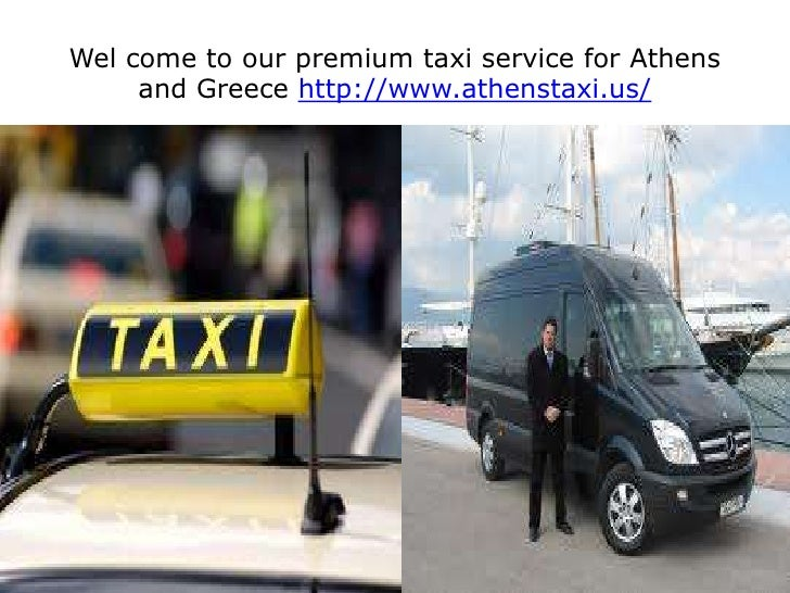 Wel come to our premium taxi service for Athens and Greece http://www.athenstaxi.us/<br />