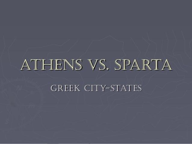 ATHENS vS. SPARTA   GREEk ciTy-STATES