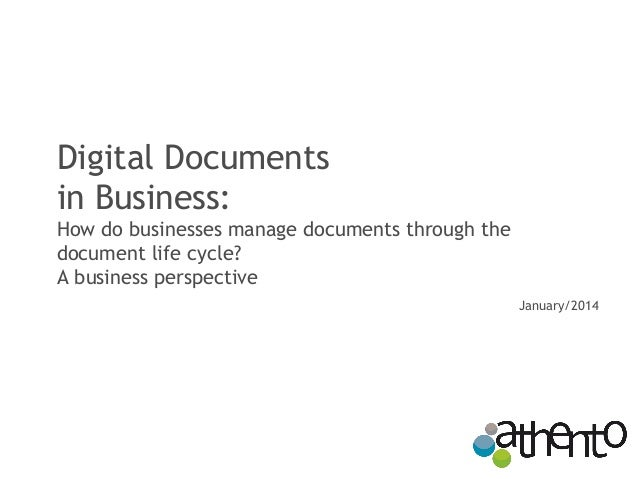 Digital Documents in Business: How do businesses manage documents through the document life cycle? A business perspective ...