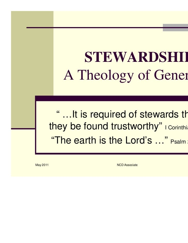 "STEWARDSHIP:               A Theology of Generosity             "" …It is required of stewards that           they be found..."