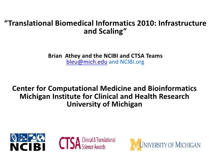"""""""Translational Biomedical Informatics 2010: Infrastructure and Scaling""""Brian  Athey and the NCIBI and CTSA Teamsbleu@mich...."""