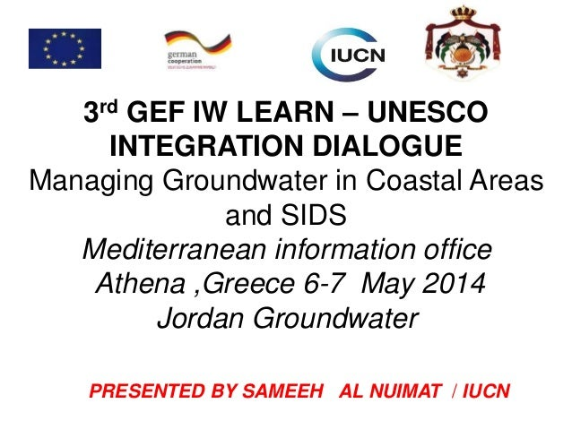 3rd GEF IW LEARN – UNESCO INTEGRATION DIALOGUE Managing Groundwater in Coastal Areas and SIDS Mediterranean information of...