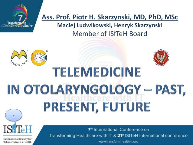 1 Ass. Prof. Piotr H. Skarzynski, MD, PhD, MSc Maciej Ludwikowski, Henryk Skarzynski Member of ISfTeH Board