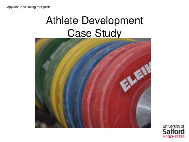 Applied Conditioning for SportsAthlete DevelopmentCase Study
