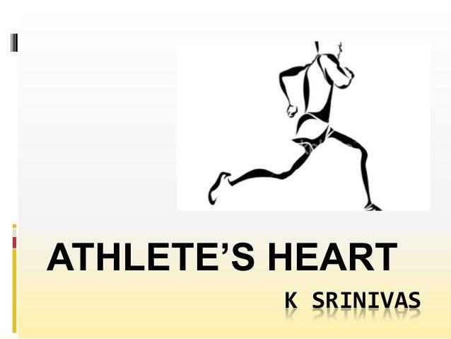 K SRINIVAS ATHLETE'S HEART