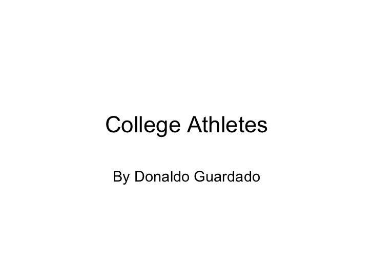 College AthletesBy Donaldo Guardado