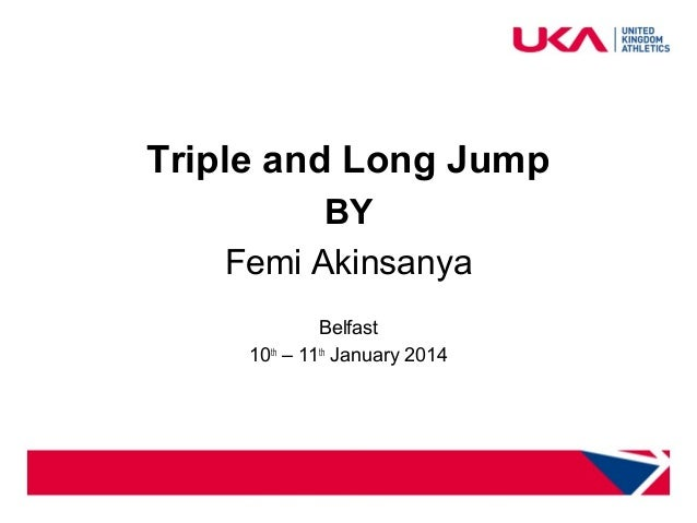 health and safety for coaches  Triple and Long Jump BY Femi Akinsanya Belfast 10th – 11th January 2014