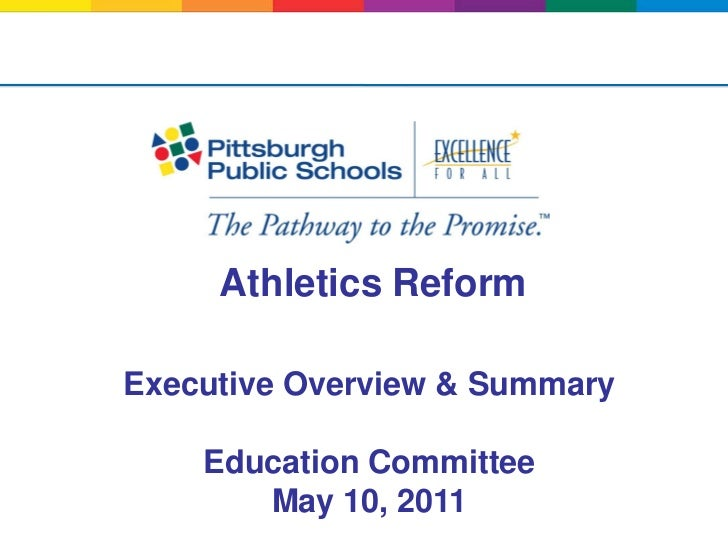 Athletics ReformExecutive Overview & Summary    Education Committee       May 10, 2011