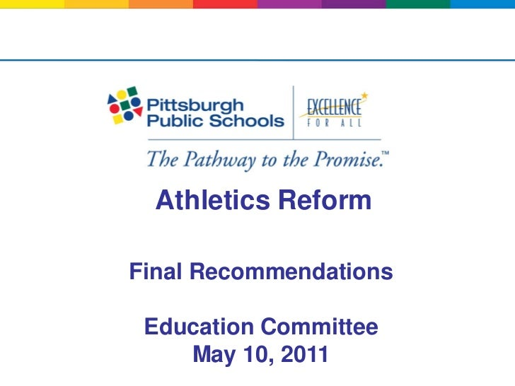 Athletics ReformFinal Recommendations Education Committee    May 10, 2011