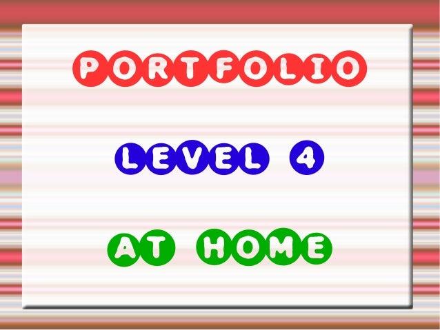 PORTFOLIO LEVEL 4 AT HOME