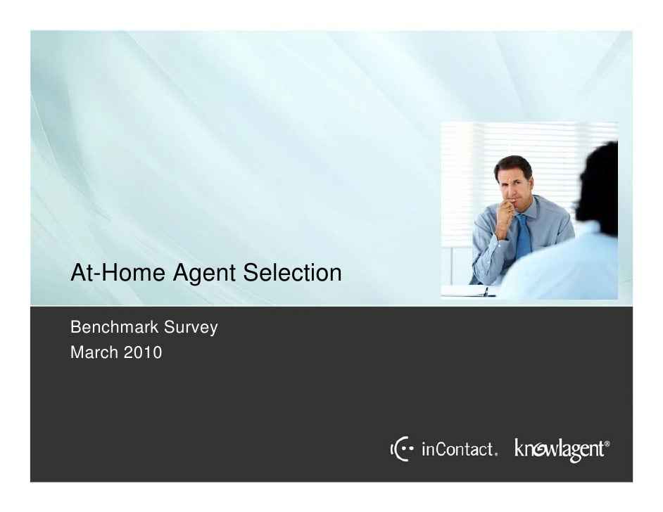 At-Home Agent Selection  Benchmark Survey March 2010