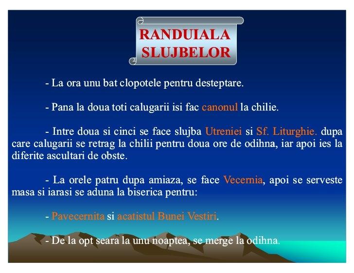 RANDUIALA                             SLUJBELOR       - La ora unu bat clopotele pentru desteptare.                       ...