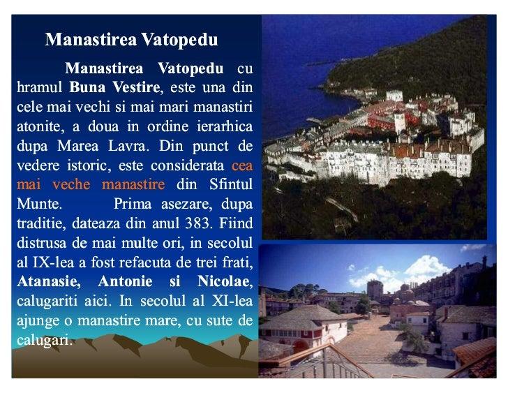 Manastirea Vatopedu         Manastirea Vatopedu cuhramul Buna Vestire, este una din                  Vestire,cele mai vech...