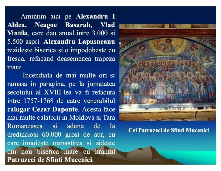 Amintim aici pe Alexandru IAldea, Neagoe Basarab, VladVintila,Vintila, care dau anual intre 3.000 si5.500 aspri. Alexandru...