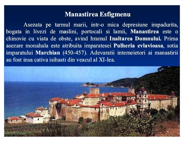 Manastirea Esfigmenu        Asezata pe tarmul marii, intr-o mica depresiune impadurita,                                mar...