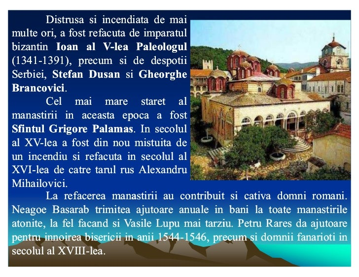 Distrusa si incendiata de maimulte ori, a fost refacuta de imparatulbizantin Ioan al V-lea Paleologul(1341-1391), precum s...