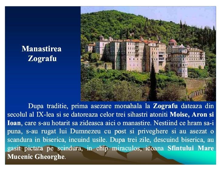 Manastirea      Zografu        Dupa traditie, prima asezare monahala la Zografu dateaza din               traditie,secolul...