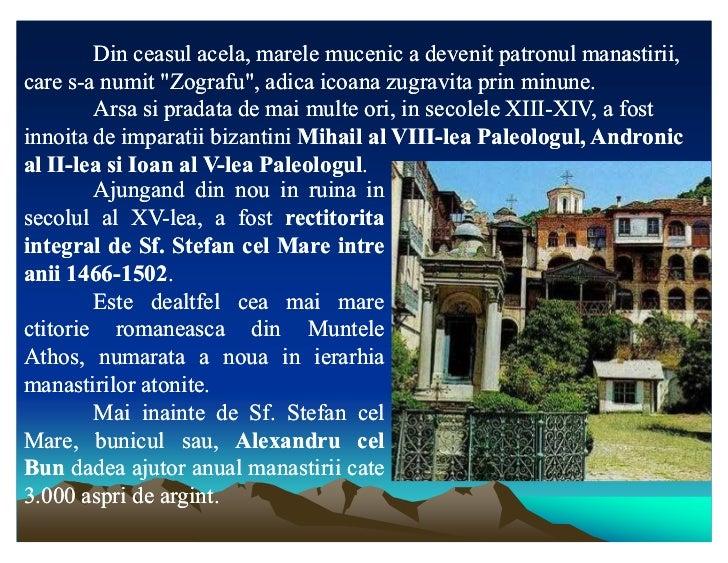 """Din ceasul acela, marele mucenic a devenit patronul manastirii,                    acela,care s-a numit """"Zografu"""", adica i..."""