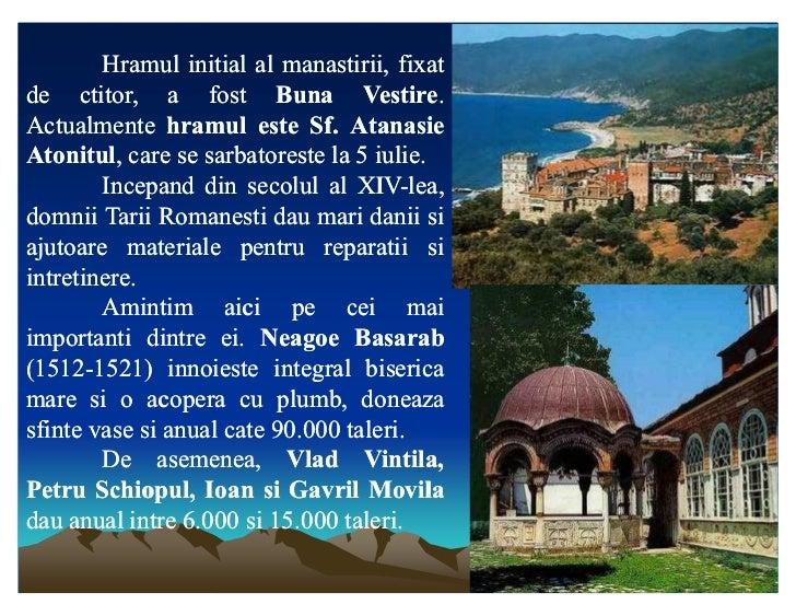 Hramul initial al manastirii, fixat                           manastirii,de ctitor, a fost Buna Vestire.      ctitor,     ...