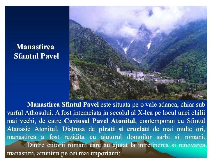 Manastirea  Sfantul Pavel       Manastirea Sfintul Pavel este situata pe o vale adanca, chiar sub                         ...