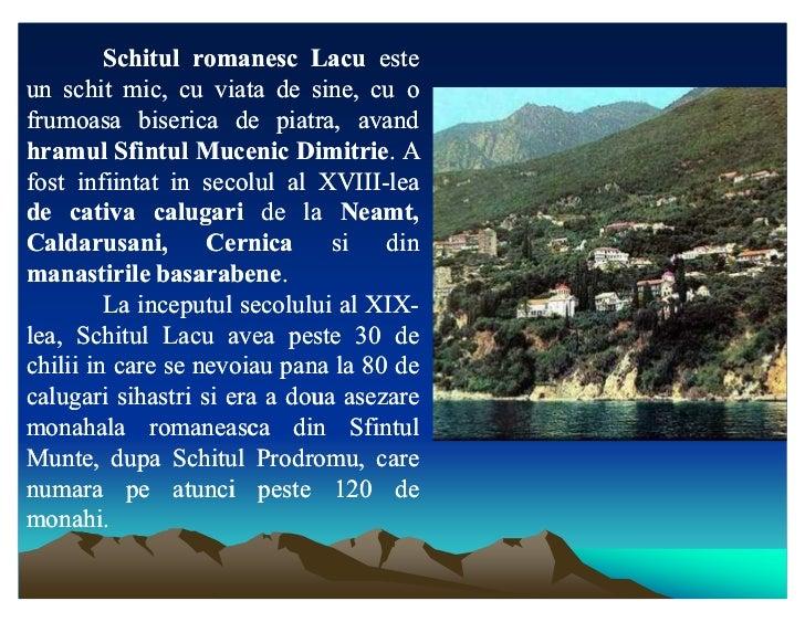 Schitul romanesc Lacu esteun schit mic, cu viata de sine, cu o           mic,frumoasa biserica de piatra, avandavahramul S...
