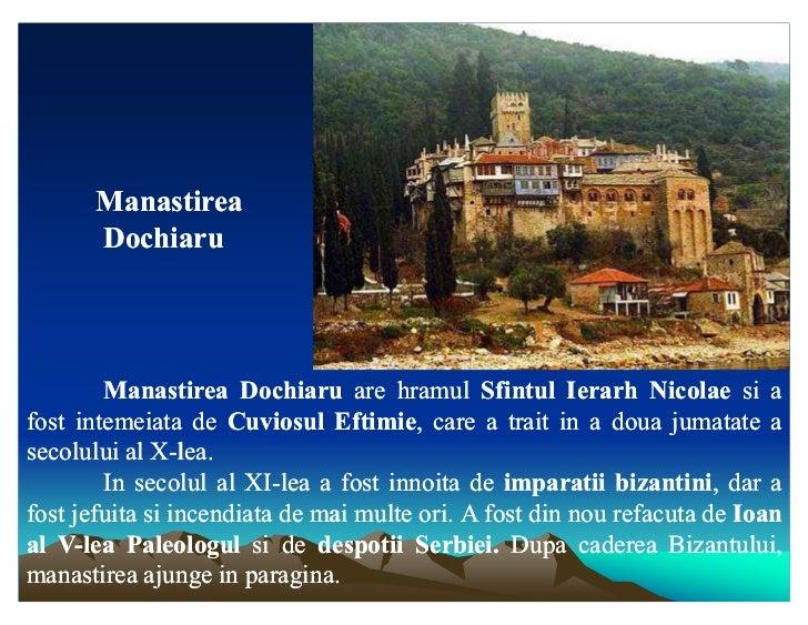 Manastirea      Dochiaru        Manastirea Dochiaru are hramul Sfintul Ierarh Nicolae si afost intemeiata de Cuviosul Efti...