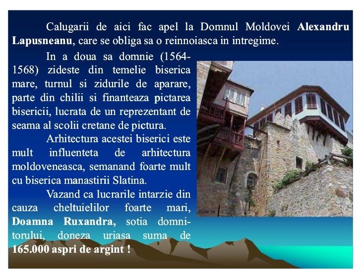 Calugarii de aici fac apel la Domnul Moldovei AlexandruLapusneanu,Lapusneanu, care se obliga sa o reinnoiasca in intregime...