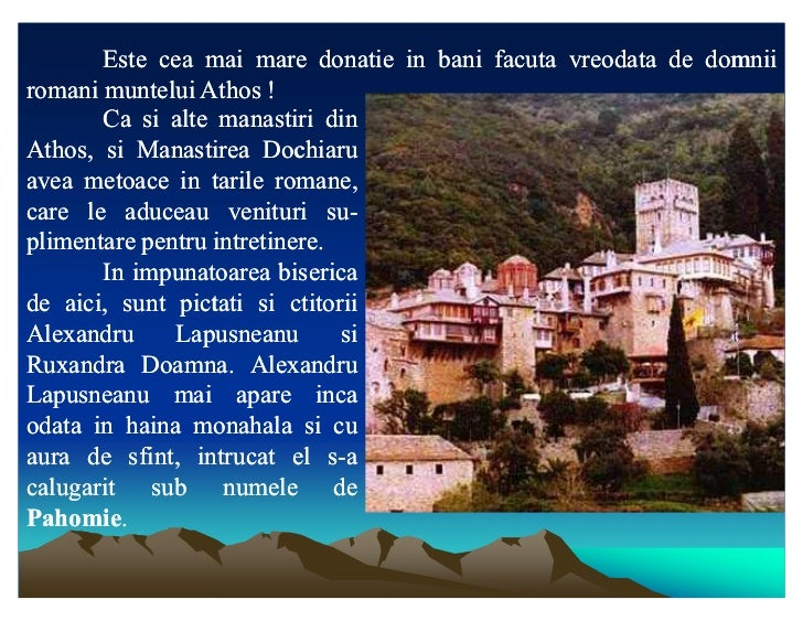 Este cea mai mare donatie in bani facuta vreodata de domniiromani muntelui Athos !        Ca si alte manastiri dinAthos, s...