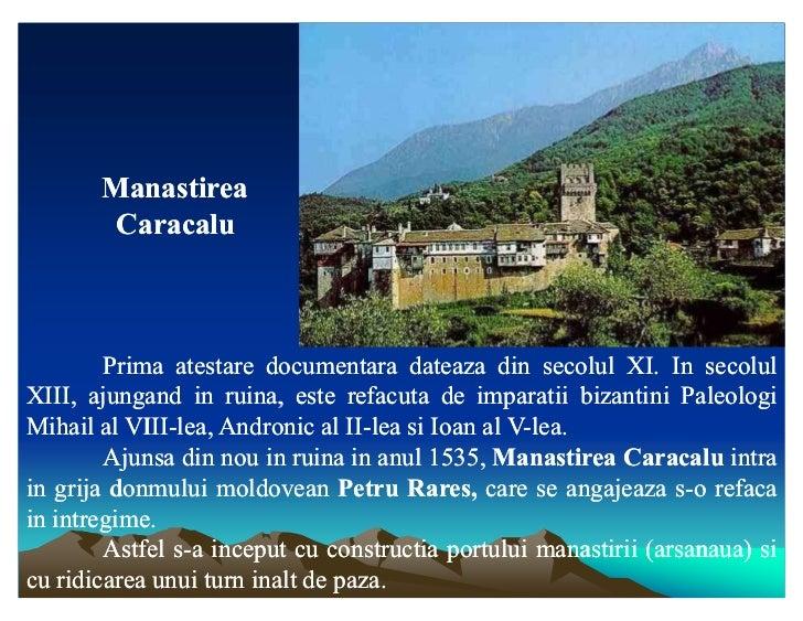 Manastirea        Caracalu        Prima atestare documentara dateaza din secolul XI. In secolul                           ...