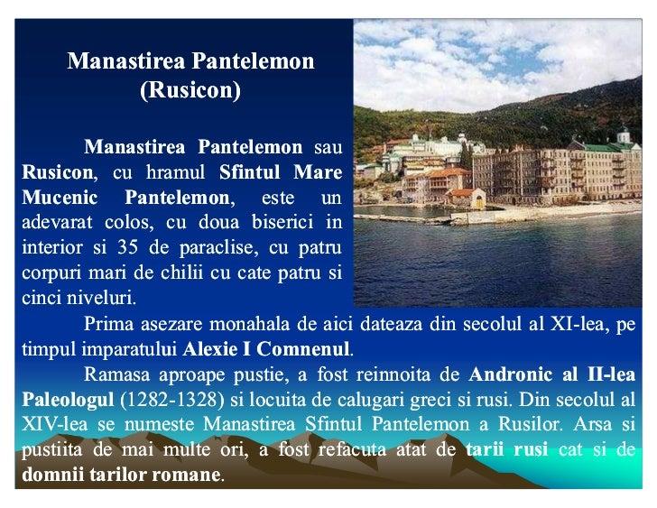 Manastirea Pantelemon          (Rusicon)        Manastirea Pantelemon sauRusicon,Rusicon, cu hramul Sfintul MareMucenic Pa...