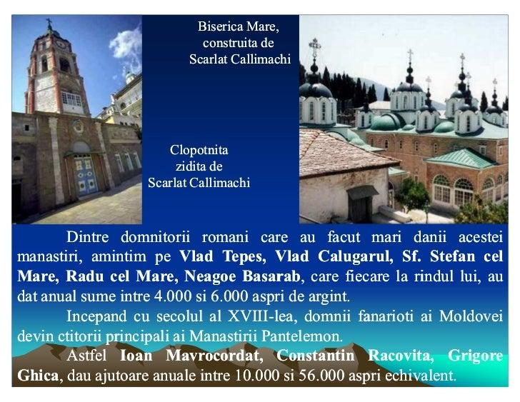 Biserica Mare,                            construita de                          Scarlat Callimachi                      C...