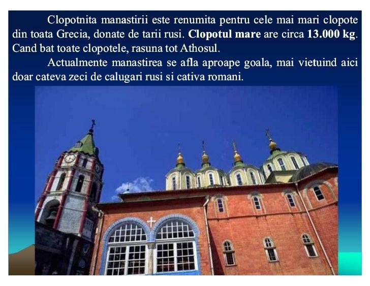 Clopotnita manastirii este renumita pentru cele mai mari clopotedin toata Grecia, donate de tarii rusi. Clopotul mare are ...