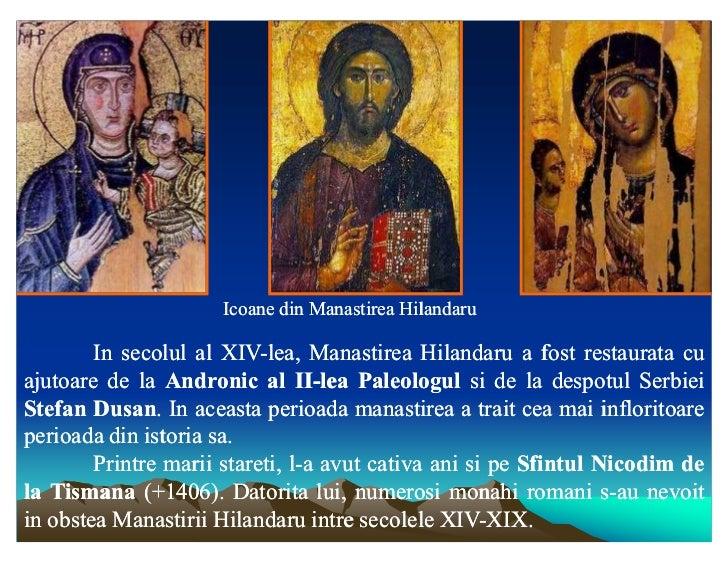 Icoane din Manastirea Hilandaru        In secolul al XIV-lea, Manastirea Hilandaru a fost restaurata cu                   ...