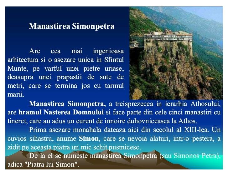 Manastirea Simonpetra         Are cea mai ingenioasaarhitectura si o asezare unica in SfintulMunte, pe varful unei pietre ...