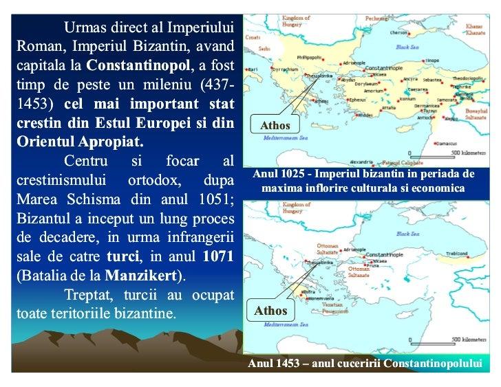 Urmas direct al ImperiuluiRoman, Imperiul Bizantin, avandcapitala la Constantinopol, a fost            Constantinopol,timp...