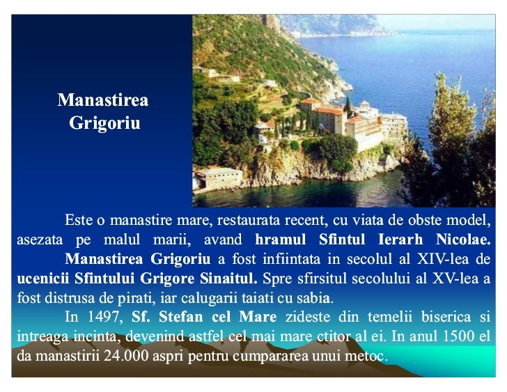 Manastirea       Grigoriu        Este o manastire mare, restaurata recent, cu viata de obste model,                       ...