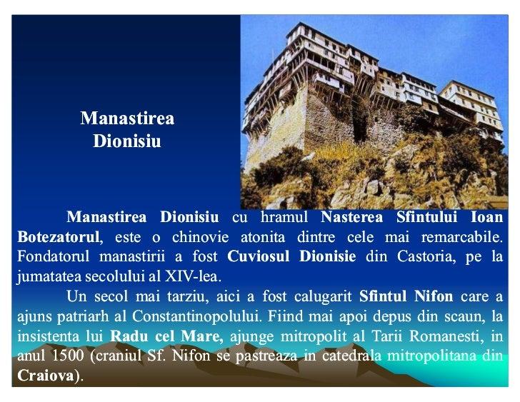Manastirea          Dionisiu        Manastirea Dionisiu cu hramul Nasterea Sfintului IoanBotezatorul,Botezatorul, este o c...