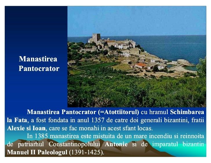 Manastirea    Pantocrator       Manastirea Pantocrator (=Atottiitorul) cu hramul Schimbareala Fata, a fost fondata in anul...