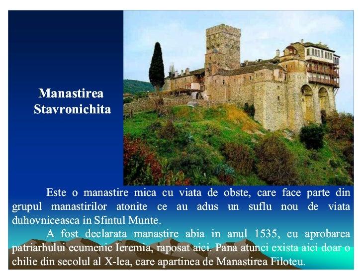 Manastirea    Stavronichita        Este o manastire mica cu viata de obste, care face parte dingrupul manastirilor atonite...