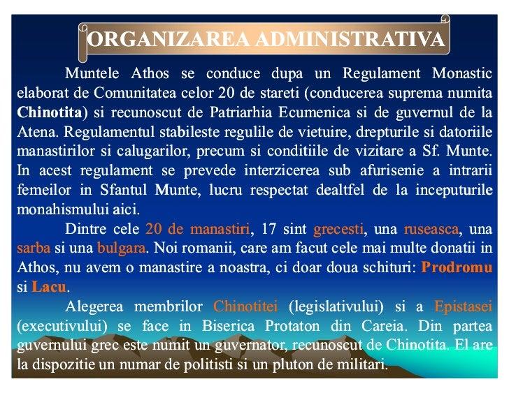 ORGANIZAREA ADMINISTRATIVA        Muntele Athos se conduce dupa un Regulament Monasticelaborat de Comunitatea celor 20 de ...